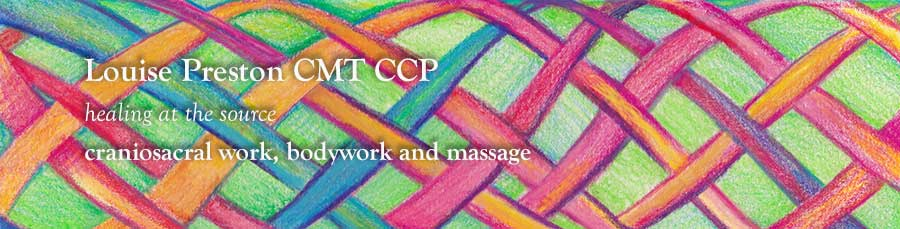 Louise Preston CMT Craniosacral Work, Bodywork, and Massage Therapy